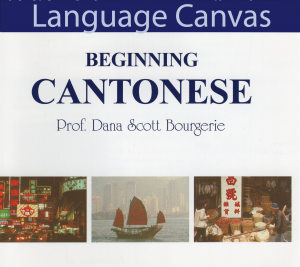 Beginning Cantonese by Prof. Dana Scott Bourgerie